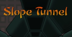 Slope Tunnel